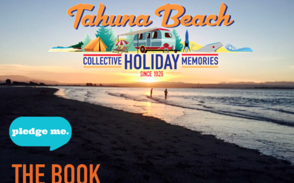 Have you made holiday memories here at Tahuna Beach? Then pledge today for a chance to be immortalised forever!